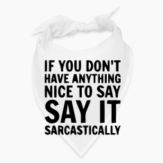 SAY IT SARCASTICALLY Caps
