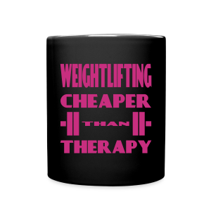 Weightlifting Cheaper Than Therapy - Full Color Mug