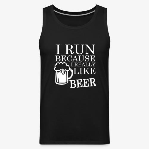 I run because I really like beer funny saying shirt - Men's Premium Tank