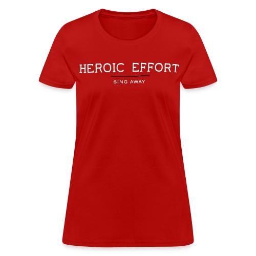 Heroic Effort (w) - Women's T-Shirt