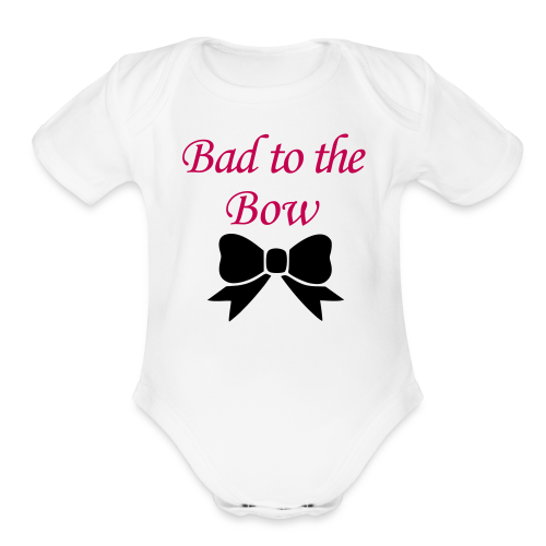 bad to the bow baby - Organic Short Sleeve Baby Bodysuit