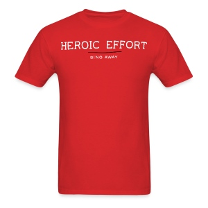 Heroic Effort (m) - Men's T-Shirt