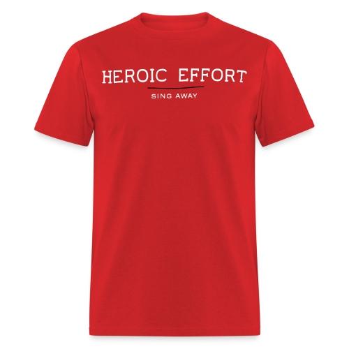 Heroic Effort (m) - Men's T-Shirt