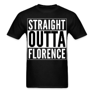 T-Shirts ~ Men's T-Shirt ~ Straight Outta Florence