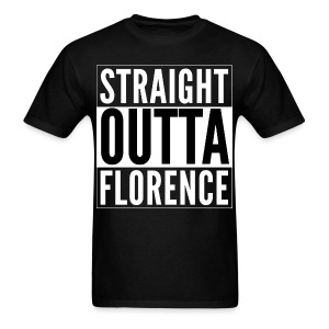 Straight Outta Florence - Men's T-Shirt