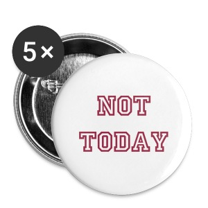 Not Today Buttons - Large Buttons