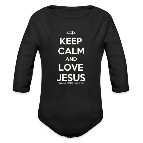 Keep Calm and Love Jesus Longsleeve   (Infant) White Print - Organic Long Sleeve Baby Bodysuit