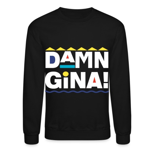 Damn Gina Sweatshirt - Crewneck Sweatshirt