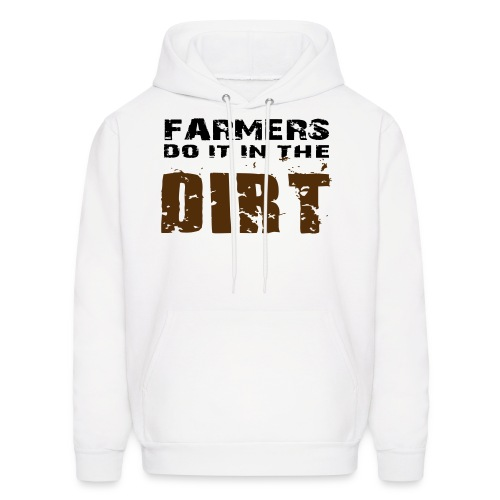Farmers Do It in The Dirt: Hoodie - Men's Hoodie