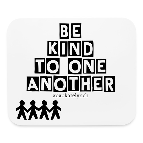 Be Kind To One Another Mouse Pad  - Mouse pad Horizontal