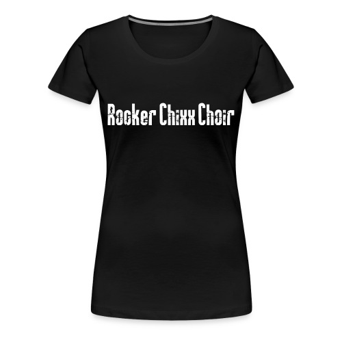 Women's Rocker Chixx black crew neck - Women's Premium T-Shirt