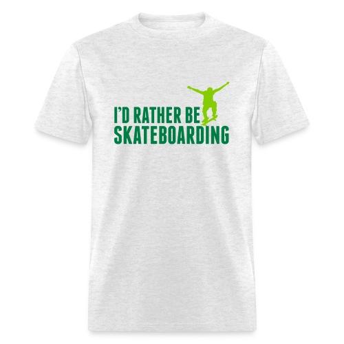 RATHER BE SKATEBOARDING - Men's T-Shirt