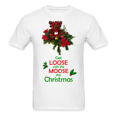 Get Loose with the Moose Christmas - Men's T-Shirt