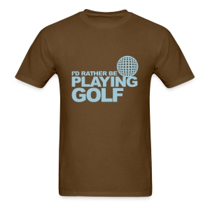 RATHER BE PLAYING GOLF - Men's T-Shirt