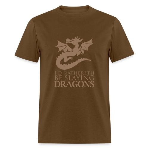 RATHER BE SLAYING DRAGONS - Men's T-Shirt