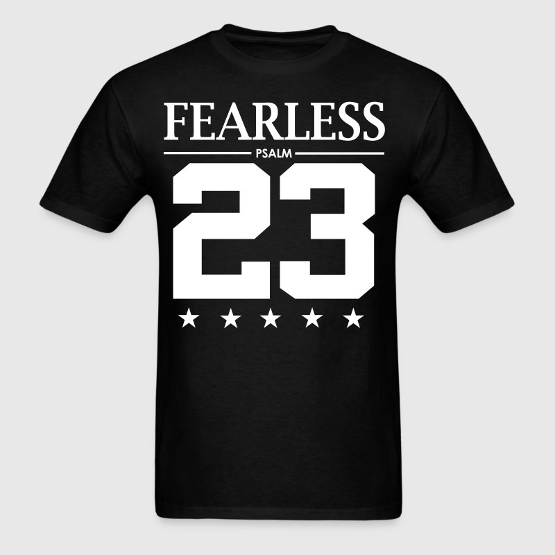 Fearless psalm 23 t shirt spreadshirt for Bible t shirt quotes