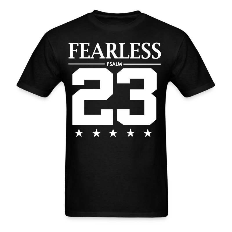 Fearless psalm 23 t shirt spreadshirt Bible t shirt quotes