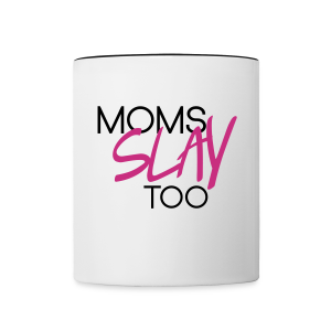 Moms Slay Too Mug - Contrast Coffee Mug