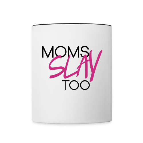 Moms Slay Too Mug - Contrast Coffee Mug
