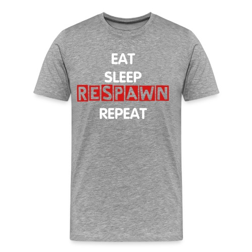 Eat, Sleep, RESPAWN, Repeat Mens T SHIRT  - Men's Premium T-Shirt