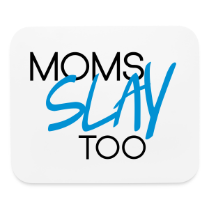 Moms Slay Too Mouse Pad - Mouse pad Horizontal