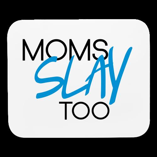 Moms Slay Too Mouse Pad - Mouse pad Horizontal