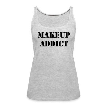 Makeup Addict Black Text - Women's Premium Tank Top