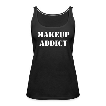 Makeup Addict White Text - Women's Premium Tank Top