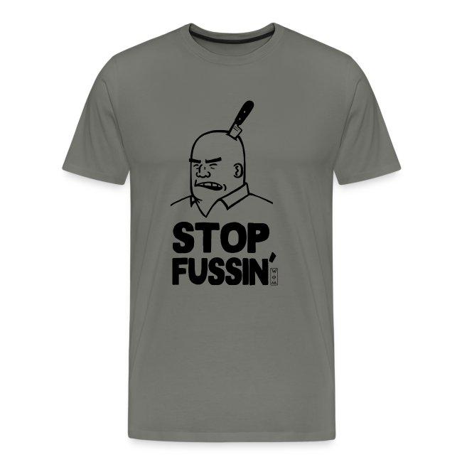 Stop Fussin'(MH Logo on Back) | Men's Premium T-Shirt