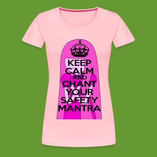 Safety Mantra - Women's Premium T-Shirt