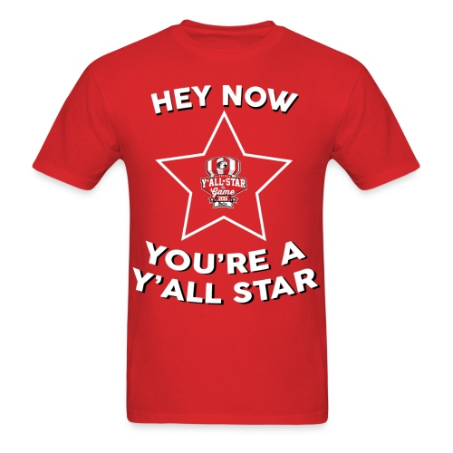 Hey now you're a Y'all St - Men's T-Shirt