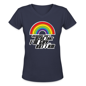 Rainbow Don't Mean That I'm Gay But I Am LGBT - Women's V-Neck T-Shirt