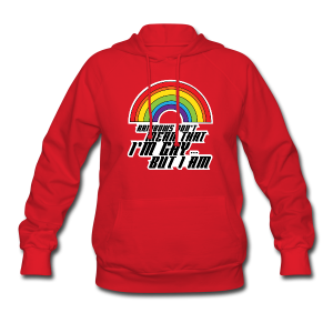 Rainbow Don't Mean That I'm Gay But I Am LGBT - Women's Hoodie