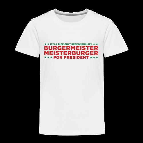 Burgermeister President - Toddler Premium T-Shirt