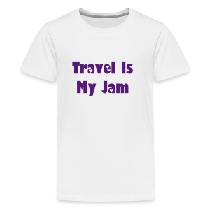 Travel is my jam - Kids' Premium T-Shirt