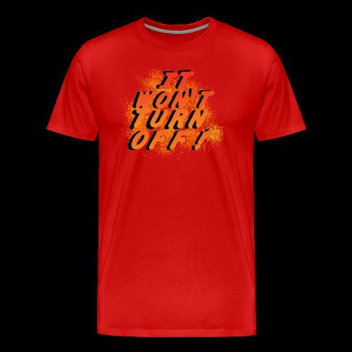 It Won't Turn Off! Tour- Guys  - Men's Premium T-Shirt