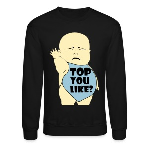 TOP You Like? - Crewneck Sweatshirt