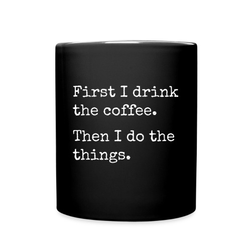 First I drink coffee mug - Full Color Mug