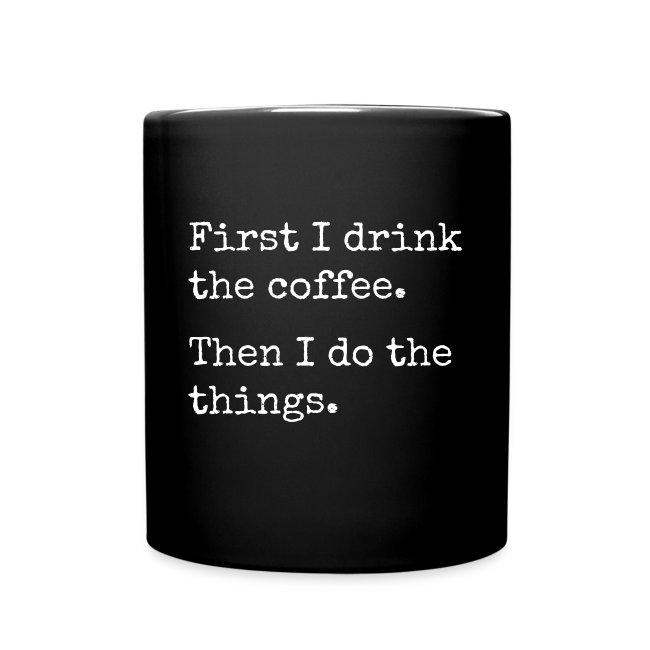 First I drink coffee mug