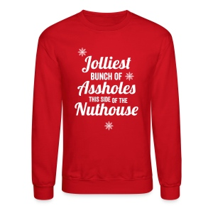 Jolliest Bunch of Assholes Men's - Crewneck Sweatshirt