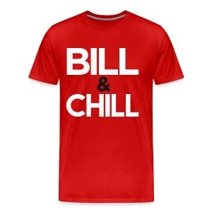 Men's Bill & Chill Tee - Men's Premium T-Shirt