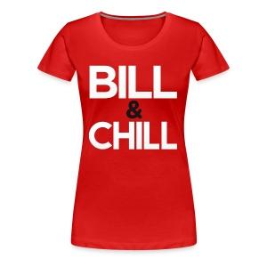 Womens Bill & Chill Tee - Women's Premium T-Shirt