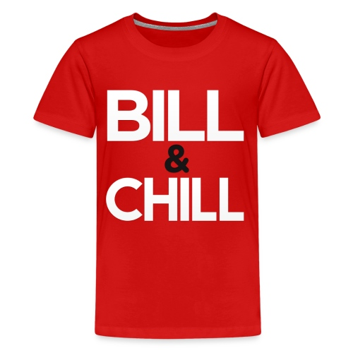 Kids Bill & Chill Tee - Kids' Premium T-Shirt