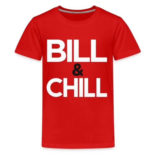 Kids Bill & Chill Tee - Kids' Premium T-Shirt