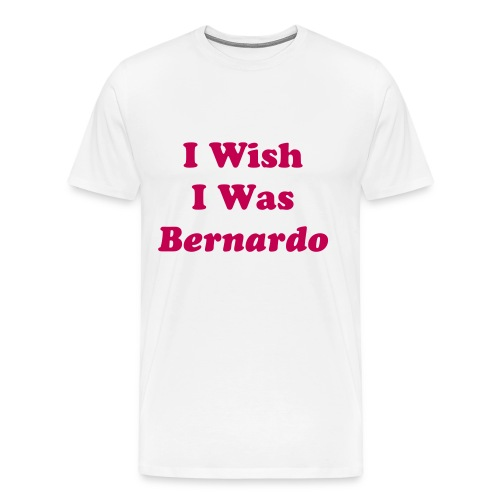 I Wish I Was Bernardo - Tshirt - Men's Premium T-Shirt