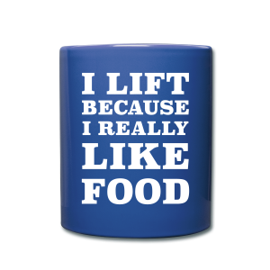 I Lift Because I really Like Food Funny Lifting - Full Color Mug