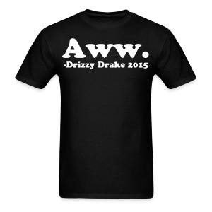 Aww. -Drizzy Drake Tee - Men's T-Shirt