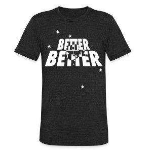 Better & Better - HQ Tri-Blend  - Unisex Tri-Blend T-Shirt by American Apparel