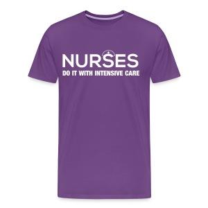 Nurses Do it With Intensive Care - Men's Premium T-Shirt