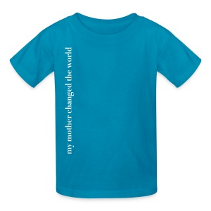 Boys or Girls tee: my mother changed the world - Kids' T-Shirt